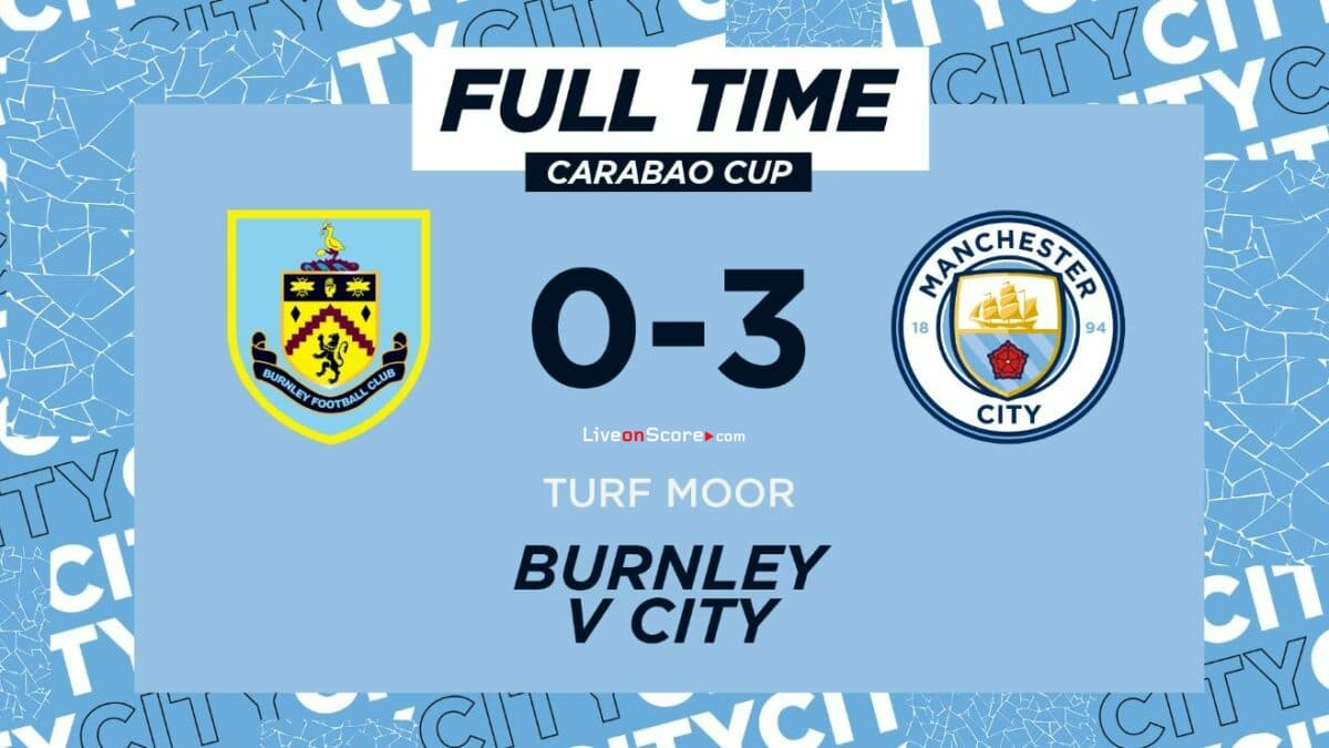 Burnley 0-3 Manchester City Full Highlight Video – EPL Cup