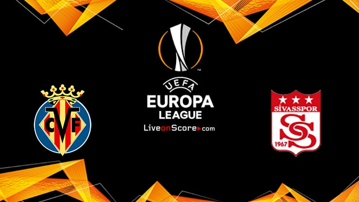 Villarreal vs Sivasspor Preview and Prediction Live stream UEFA Europa League 2020/2021