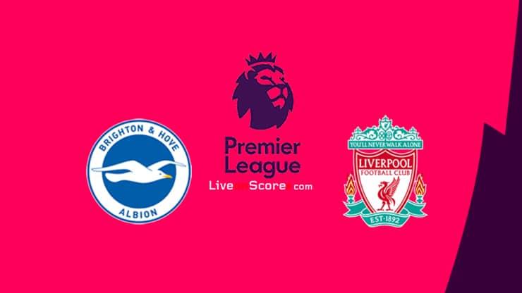 Brighton vs Liverpool Previa y predicción Transmision en vivo Premier League 2020-21