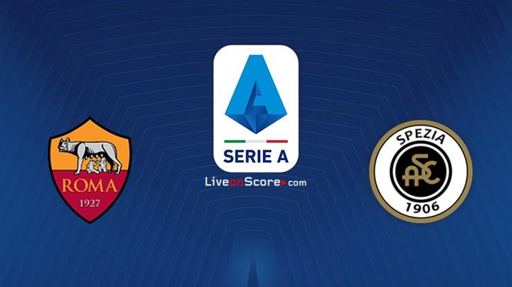 AS Roma vs Spezia Preview and Prediction Live stream Serie Tim A 2021