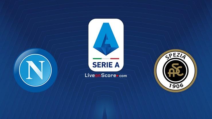 Napoli vs Spezia Preview and Prediction Live stream Serie Tim A 2021