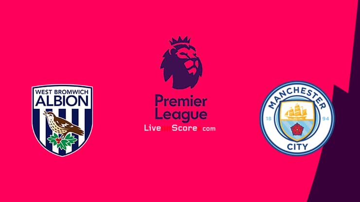 West Brom vs Manchester City Previa y predicción Transmision en vivo Premier League 2021