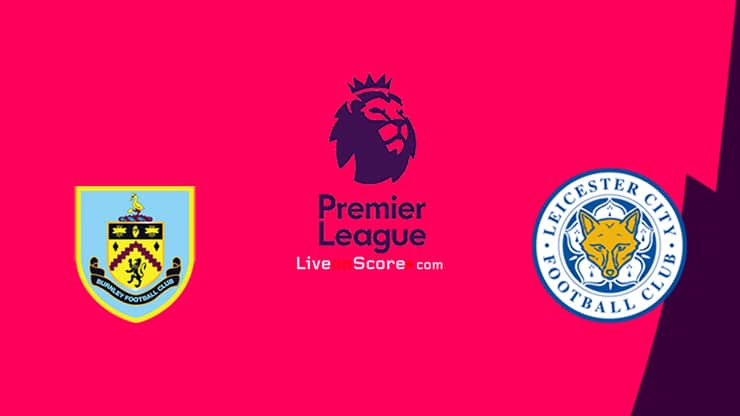 Burnley vs Leicester Preview and Prediction Live stream Premier League 2021