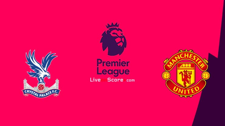 Crystal Palace vs Manchester Utd Preview and Prediction Live stream Premier League 2021