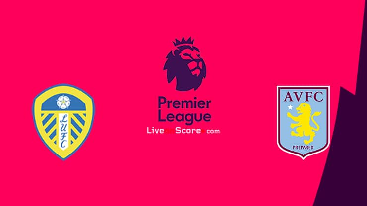 Leeds vs Aston Villa Preview and Prediction Live stream Premier League 2021