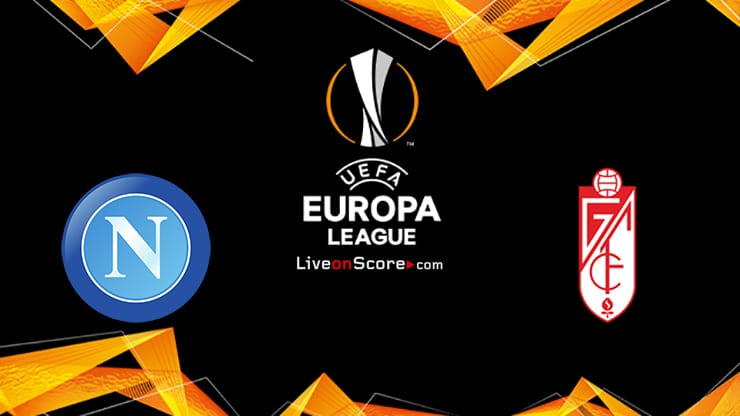 Napoli vs Granada CF Preview and Prediction Live stream UEFA Europa League 1/16 Finals  2021