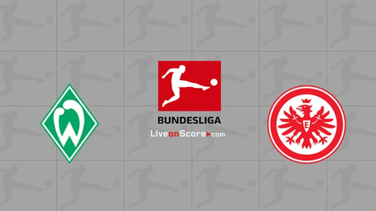 Werder Bremen vs Eintracht Frankfurt Preview and Prediction Live stream Bundesliga 2021
