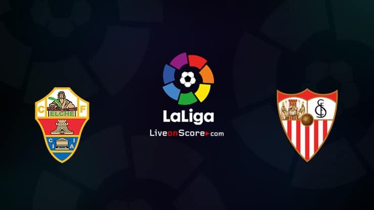 Elche vs Sevilla Preview and Prediction Live stream LaLiga Santander 2021