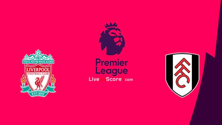 Liverpool vs Fulham Preview and Prediction Live stream Premier League 2021