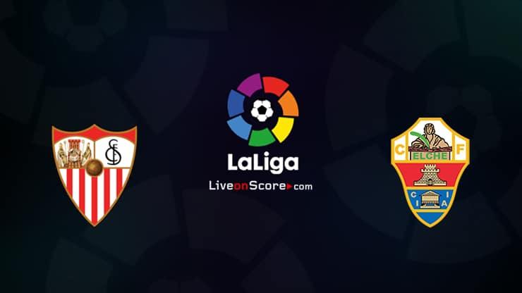 Sevilla vs Elche Preview and Prediction Live stream LaLiga Santander 2021