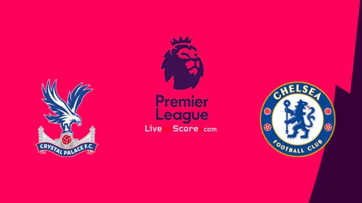 Crystal Palace vs Chelsea Preview and Prediction Live stream Premier League 2021