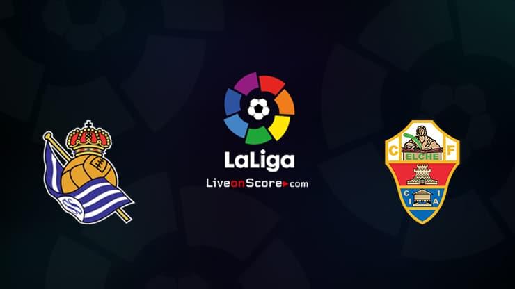 Real Sociedad vs Elche Preview and Prediction Live stream LaLiga Santander 2021