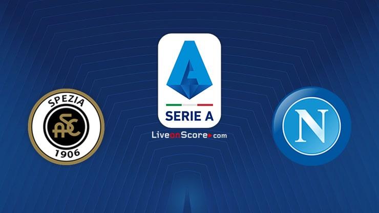 Spezia vs Napoli Preview and Prediction Live stream Serie Tim A 2021