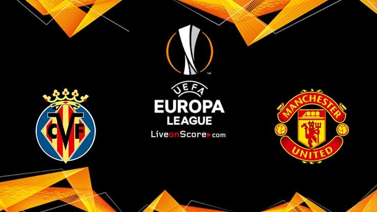 Villarreal vs Manchester Utd Preview and Prediction Live stream UEFA Europa League Final – 2021