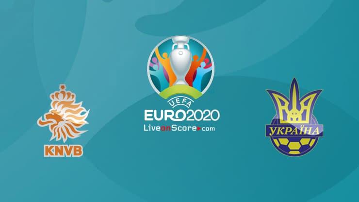 Netherlands vs Ukraine Preview and Prediction Live Stream – EURO 2020