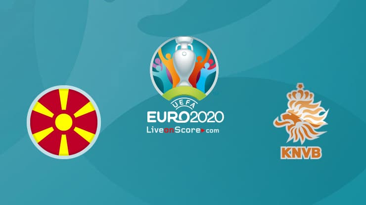 North Macedonia vs Netherlands Preview and Prediction Live Stream – EURO 2020