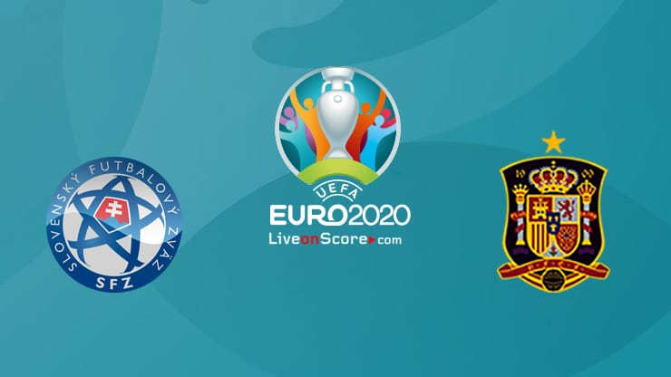 Slovakia vs Spain Preview and Prediction Live Stream – EURO 2020