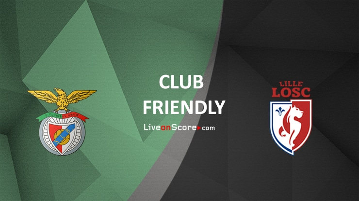 Benfica vs Lille Preview and Prediction Live stream Club Friendly 2021