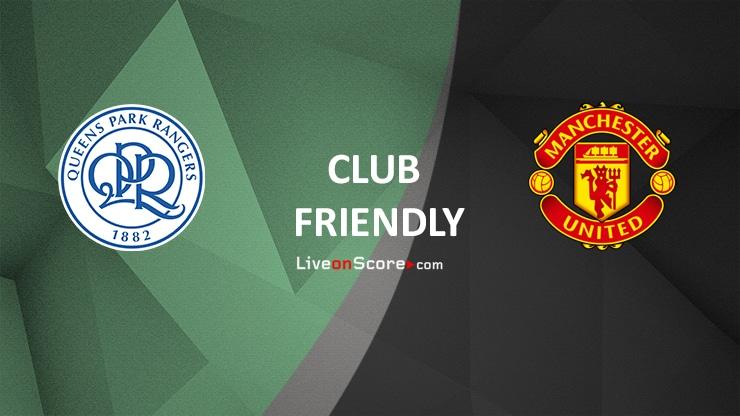 QPR vs Manchester Utd Preview and Prediction Live stream Club Friendly 2021
