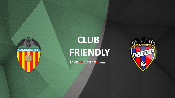 Valencia vs Levante Preview and Prediction Live stream Club Friendly 2021