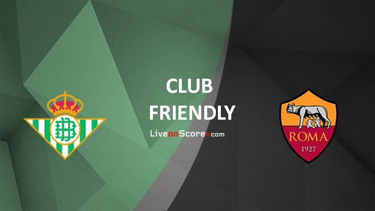 Betis vs AS Roma Preview and Prediction Live stream Club Friendly 2021