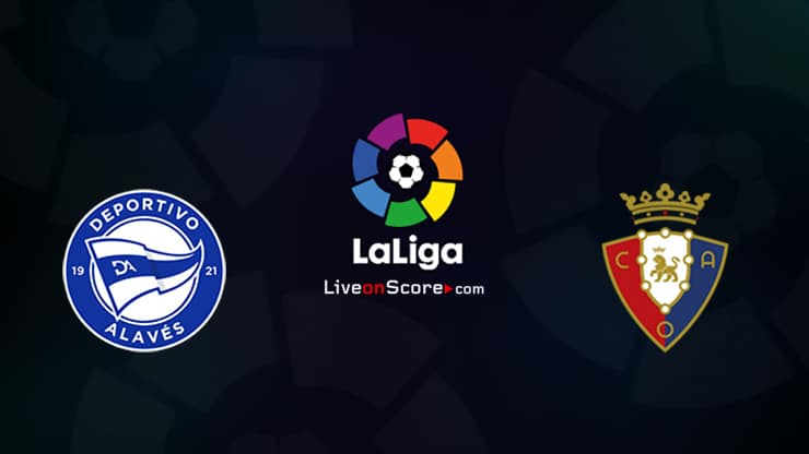 Alaves vs Osasuna Preview and Prediction Live stream LaLiga Santander 2021/2022