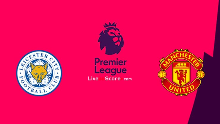 Leicester vs Manchester Utd Preview and Prediction Live stream Premier League 2021/2022
