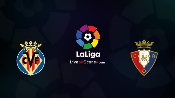 Villarreal vs Osasuna Preview and Prediction Live stream LaLiga Santander 2021/2022